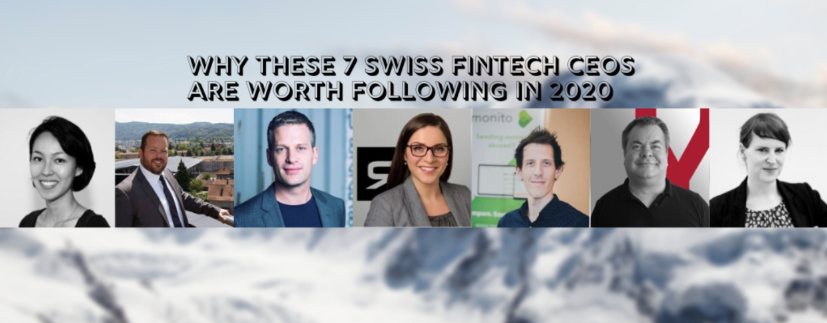 7 Swiss Fintech CEOS worth Following 2020