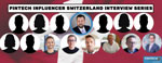 Fintech Influencer Switzerland Interview Series
